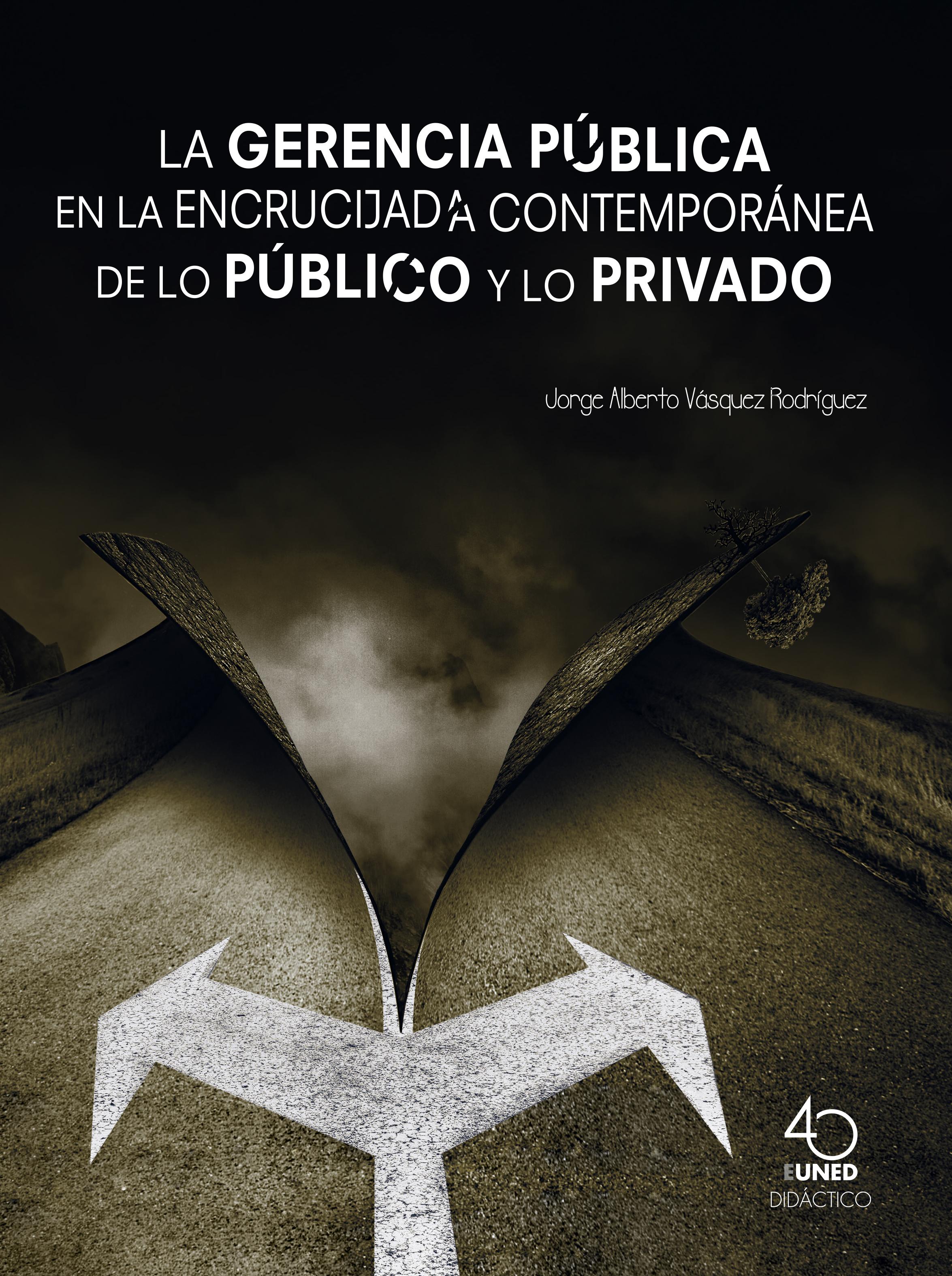 La gerencia pública en la encrucijada contemporánea de lo público y lo privado