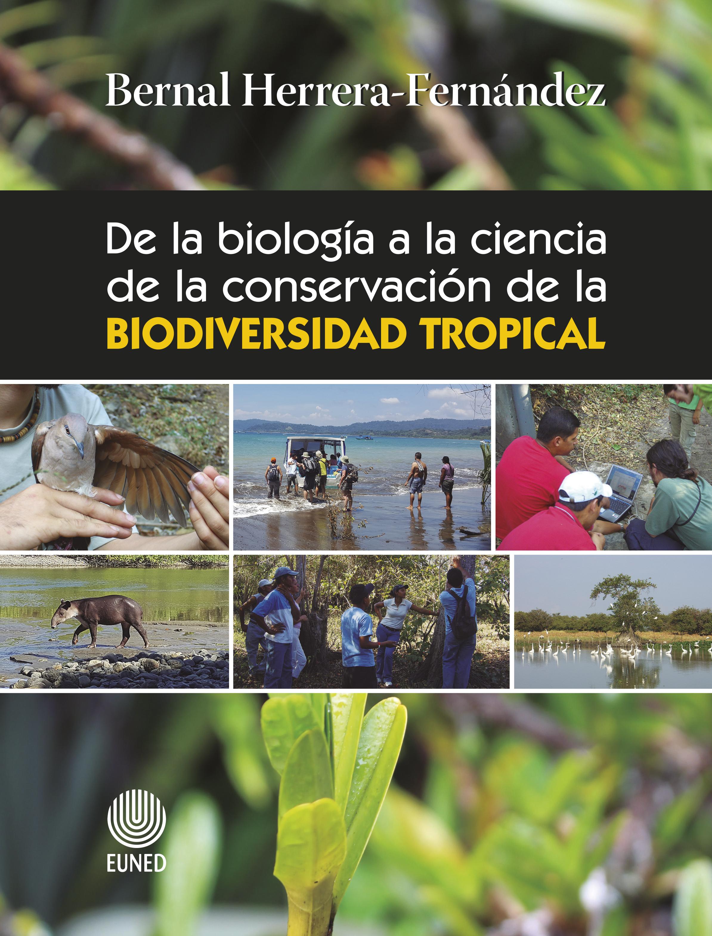 De la biología a la ciencia de la conservación de la biodiversidad tropical