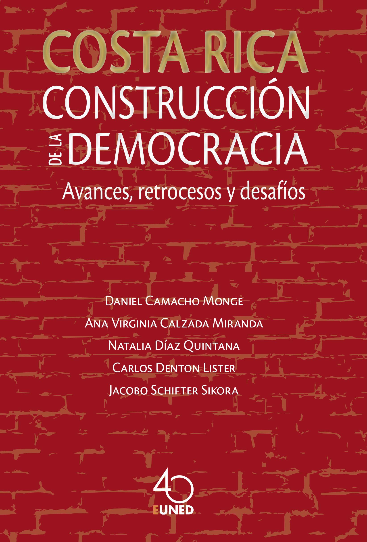 Costa Rica: construcción de la democracia. Avances, retrocesos y desafíos